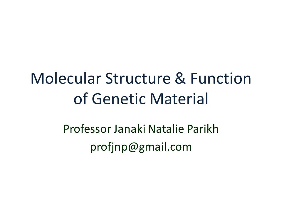 Molecular Structure & Function of Genetic Material