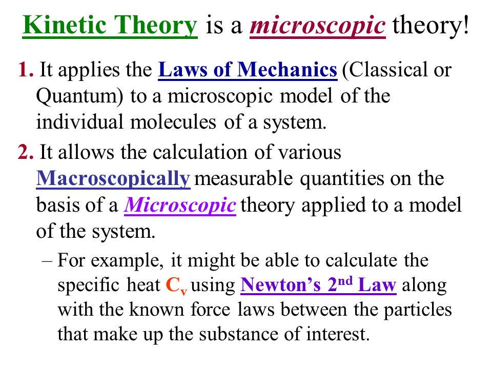 Kinetic Theory is a microscopic theory!