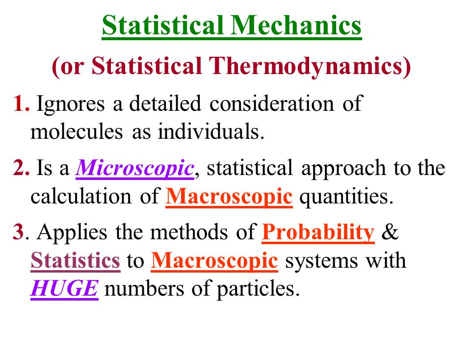 Statistical Mechanics (or Statistical Thermodynamics)