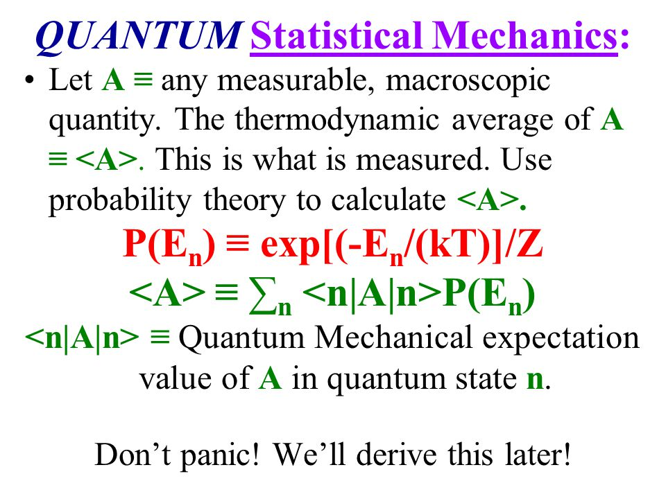 QUANTUM Statistical Mechanics: