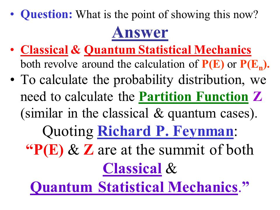 Answer Quoting Richard P. Feynman: P(E) & Z are at the summit of both