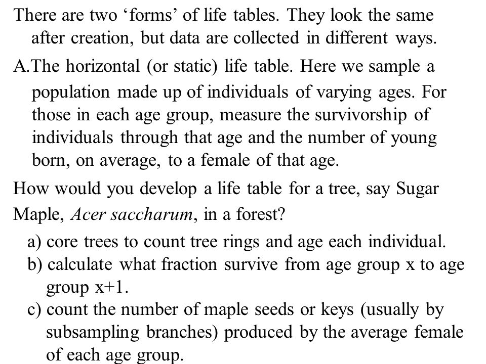There are two 'forms' of life tables