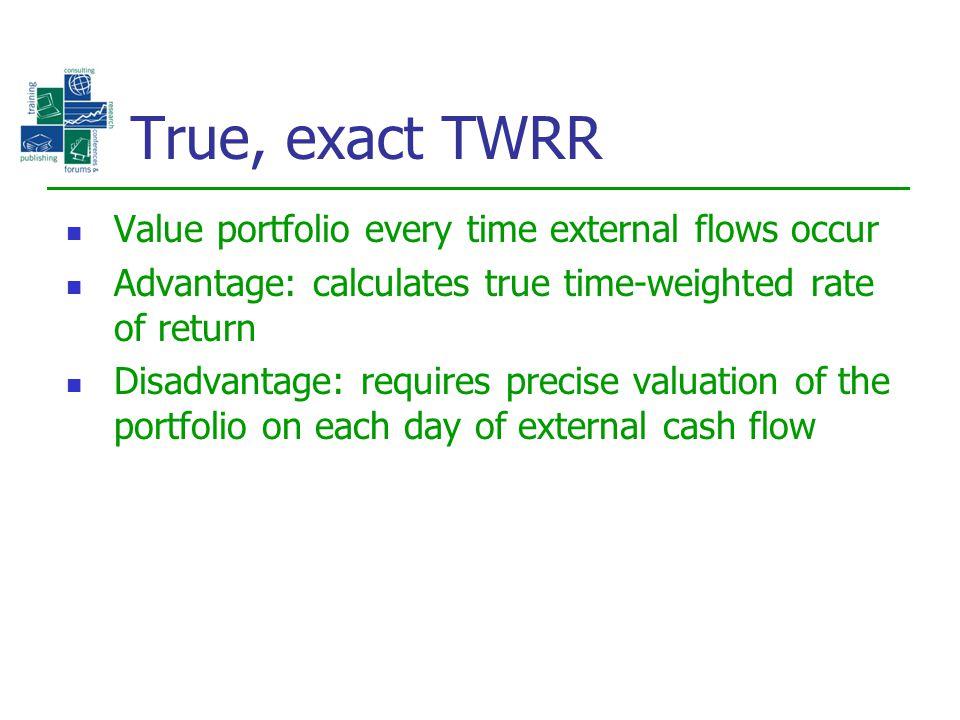 True, exact TWRR Value portfolio every time external flows occur