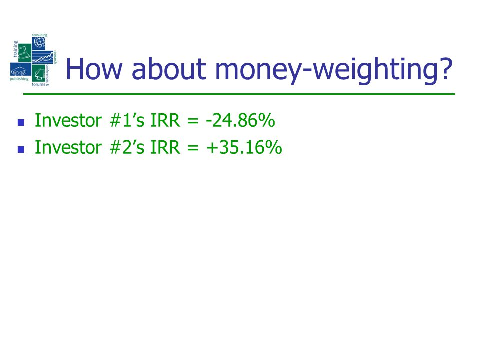 How about money-weighting