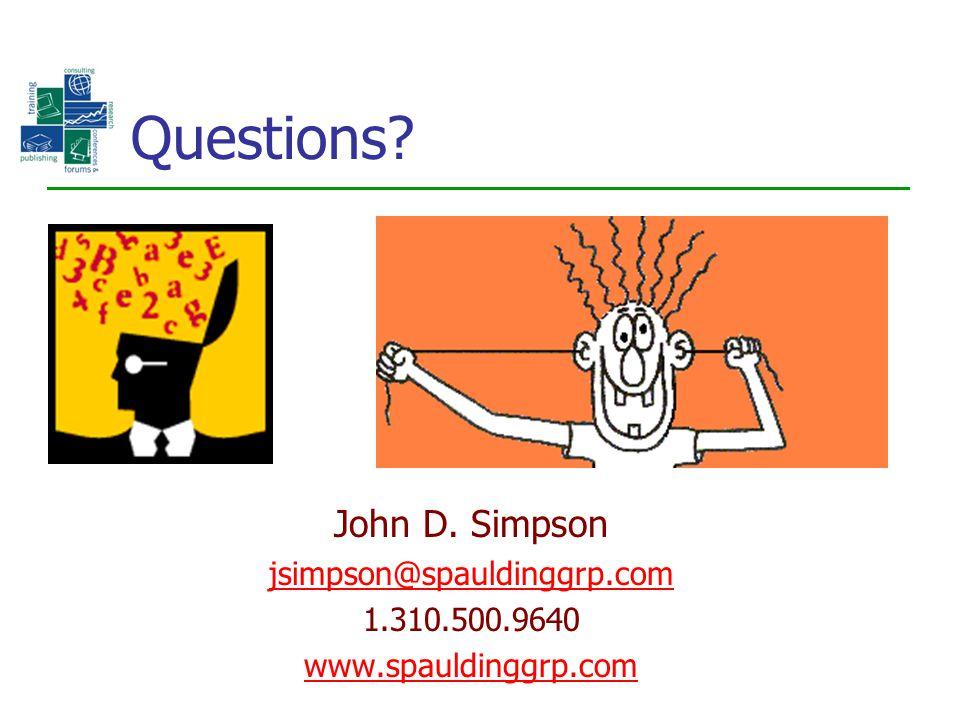 Questions John D. Simpson jsimpson@spauldinggrp.com 1.310.500.9640