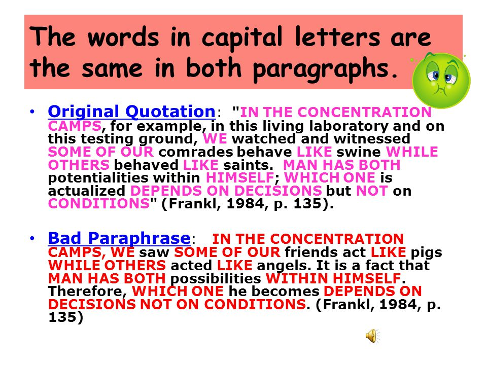 The words in capital letters are the same in both paragraphs.