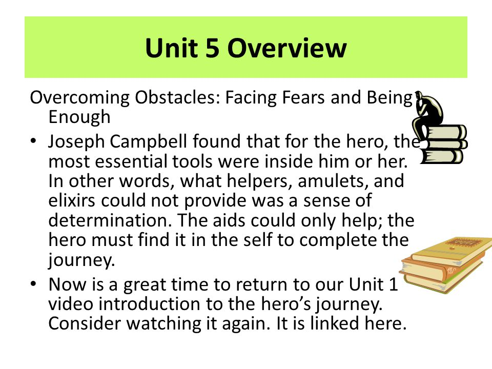 Unit 5 Overview Overcoming Obstacles: Facing Fears and Being Enough