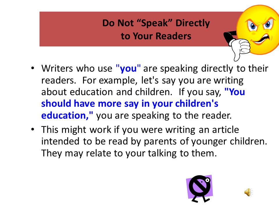 Do Not Speak Directly to Your Readers