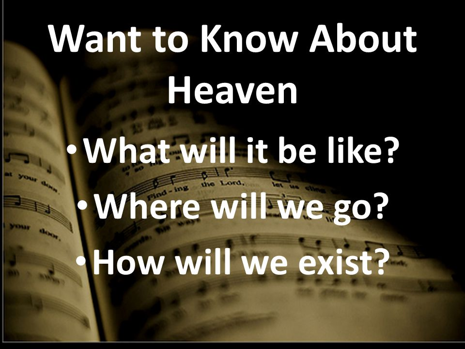 Want to Know About Heaven