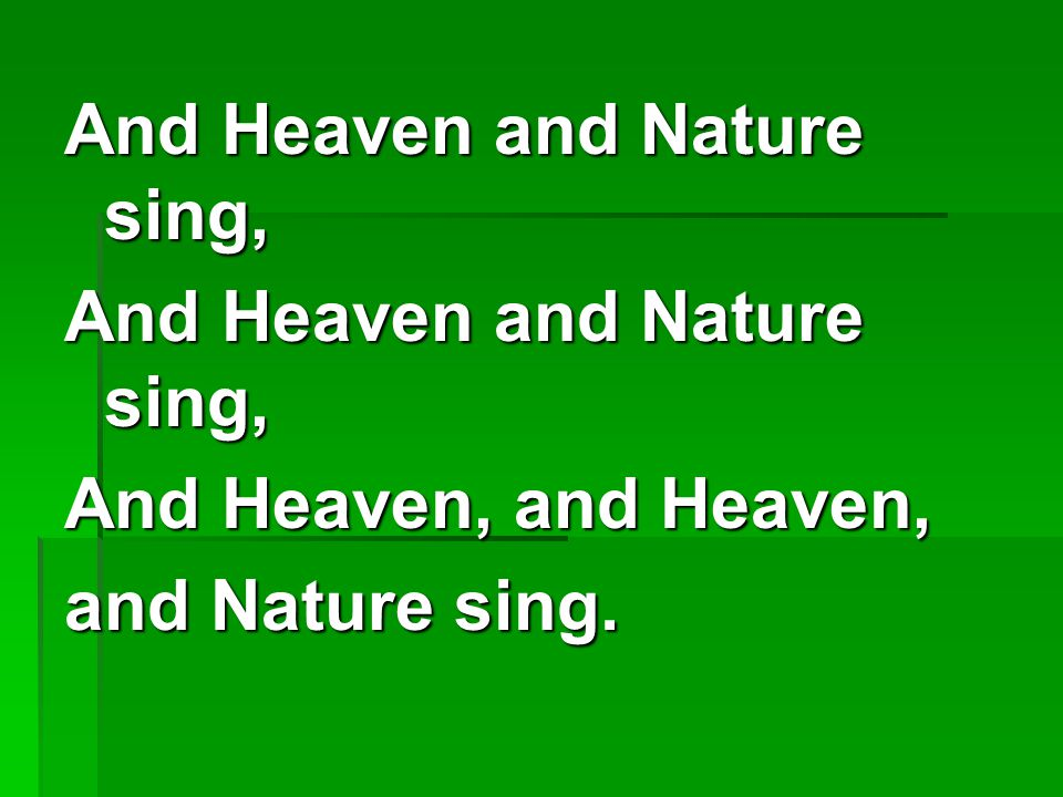 And Heaven and Nature sing,