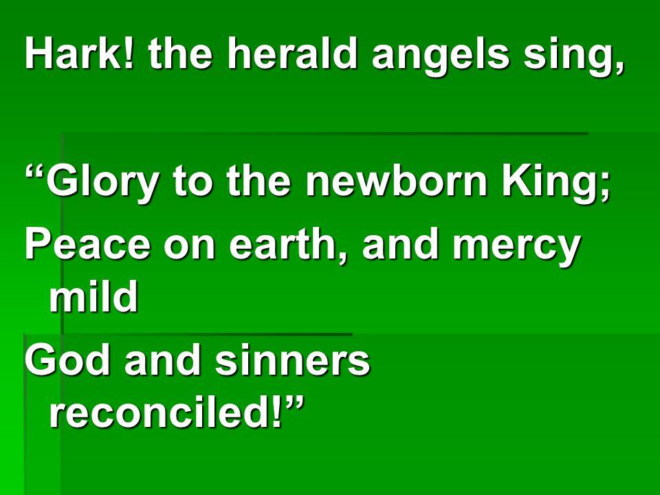 Hark! the herald angels sing,