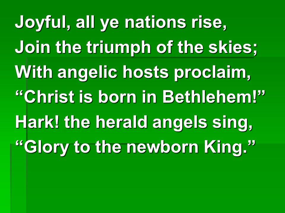 Joyful, all ye nations rise,