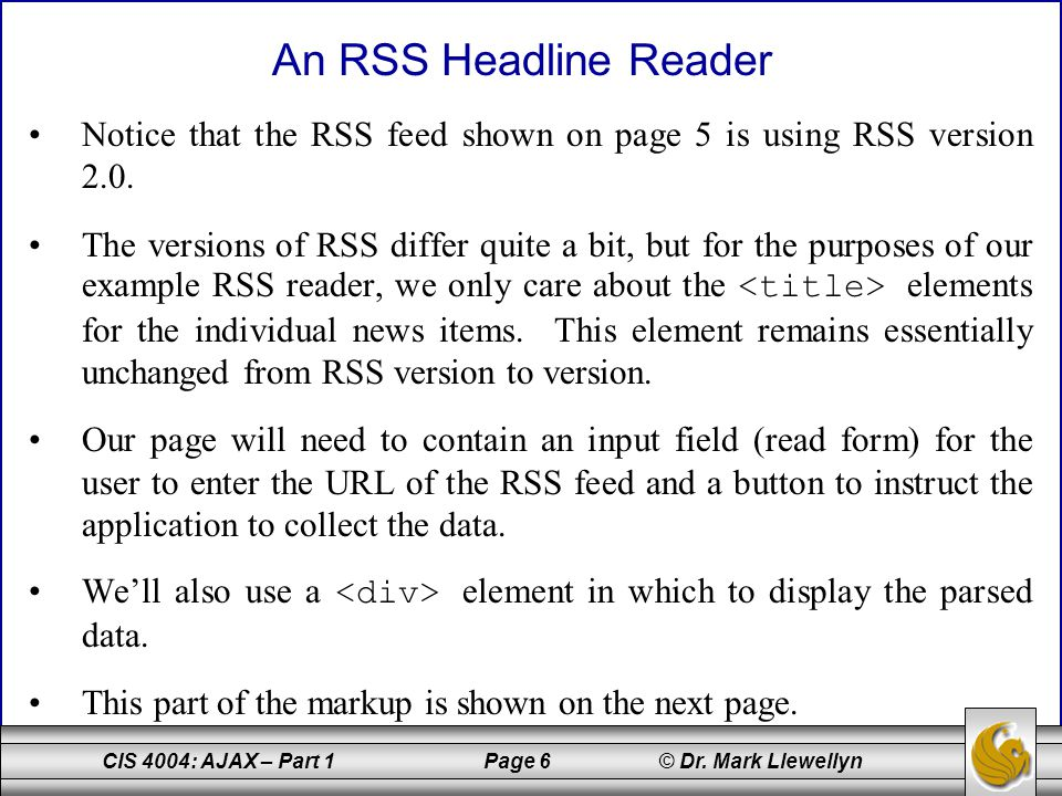 An RSS Headline Reader Notice that the RSS feed shown on page 5 is using RSS version 2.0.