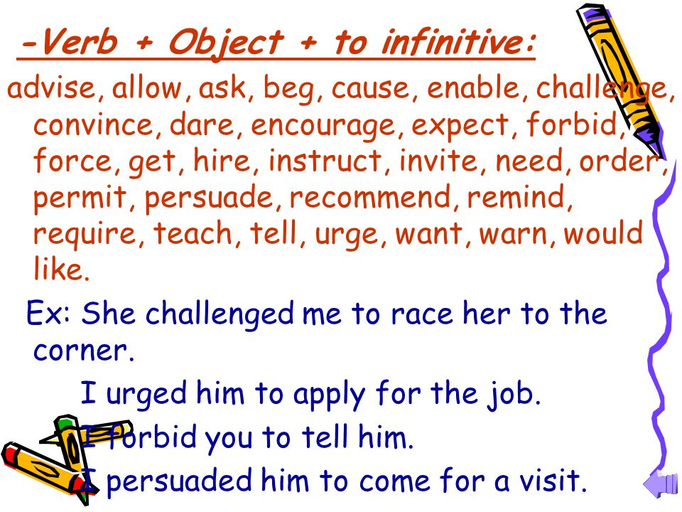 -Verb + Object + to infinitive: