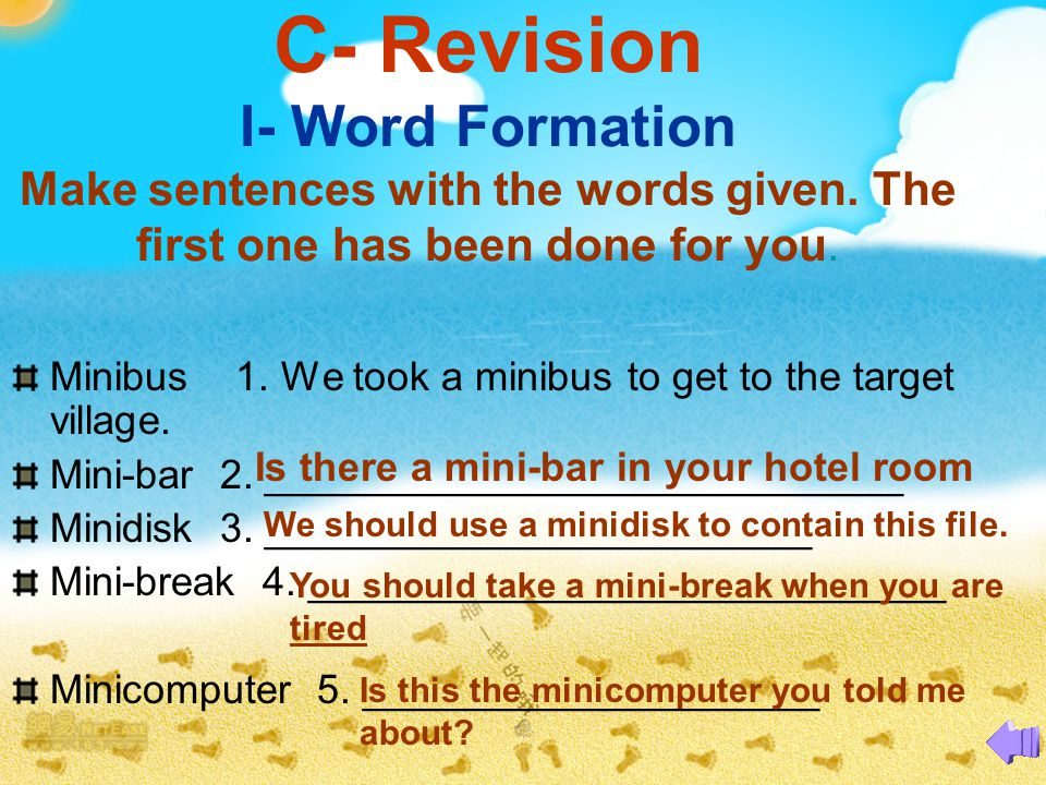 C- Revision I- Word Formation Make sentences with the words given