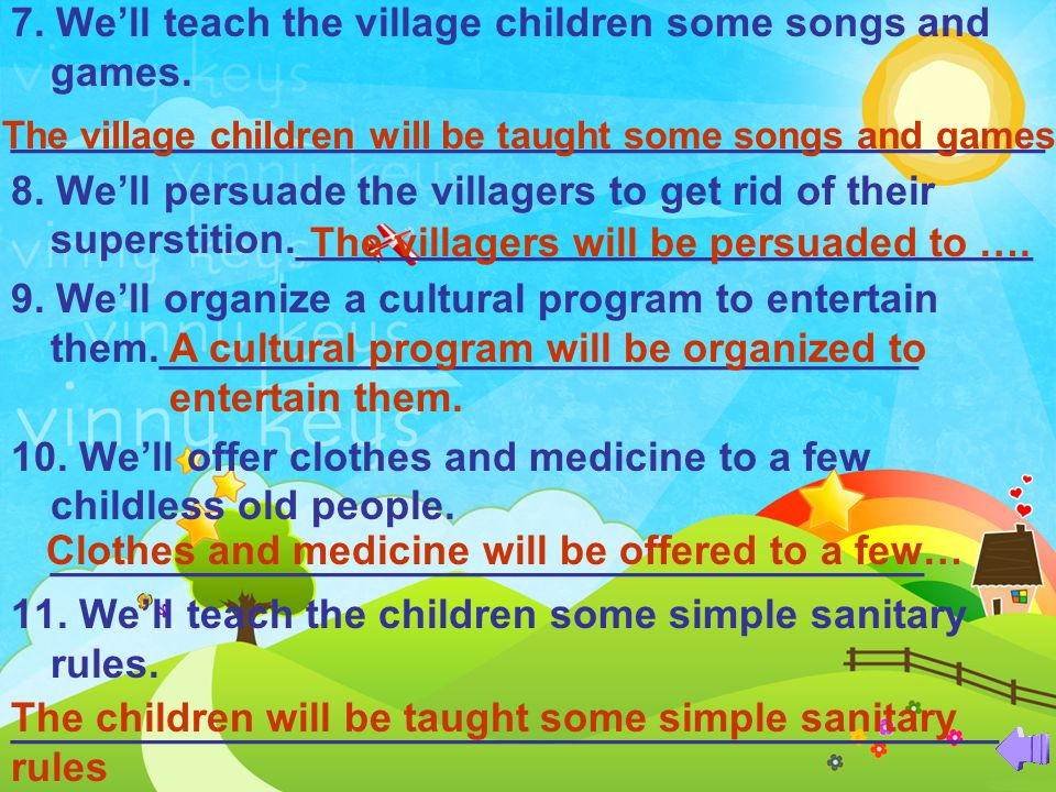 7. We'll teach the village children some songs and games.