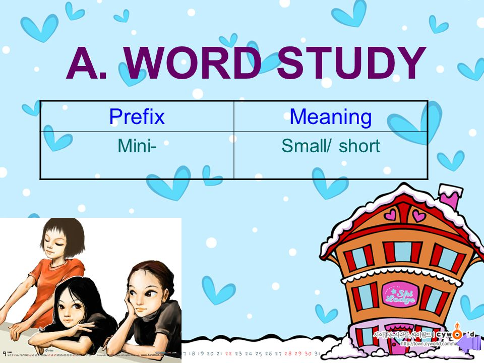 A. WORD STUDY Prefix Meaning Mini- Small/ short