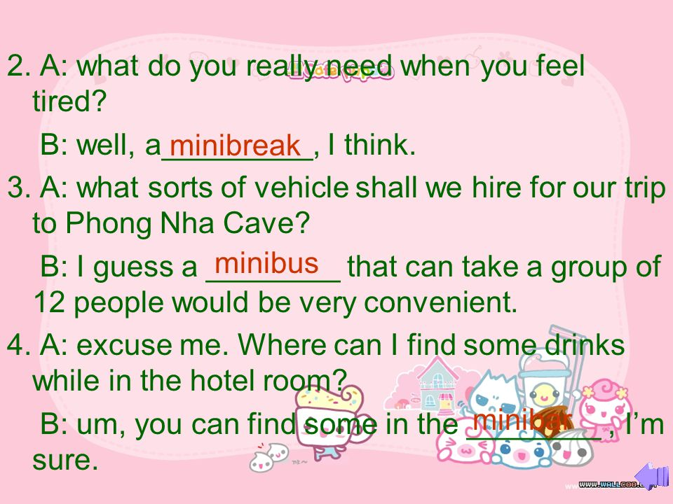 2. A: what do you really need when you feel tired