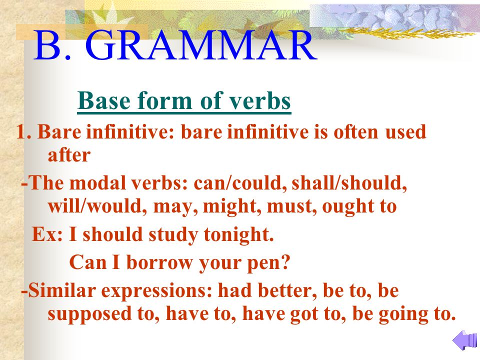 B. GRAMMAR Base form of verbs