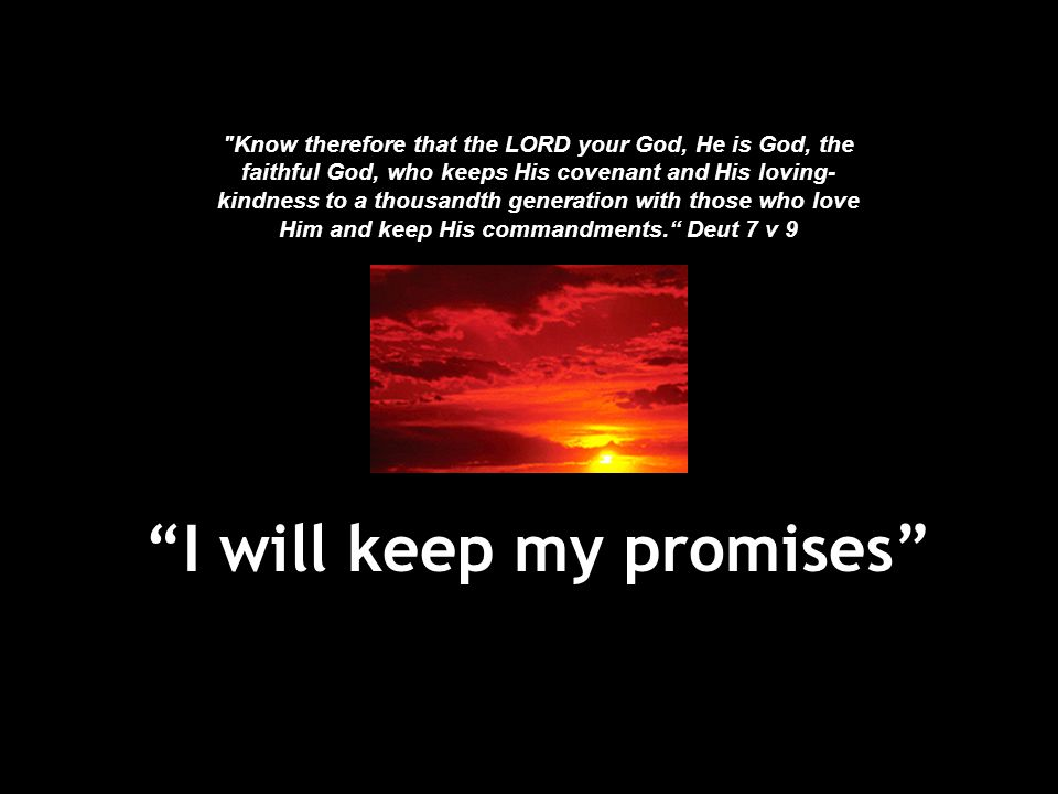I will keep my promises