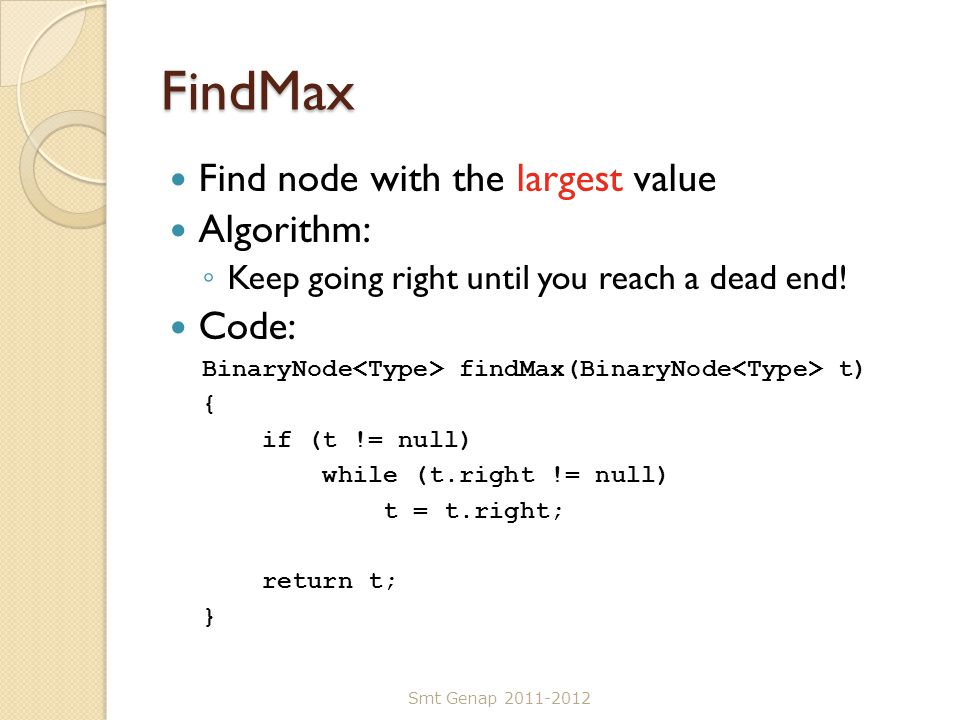 FindMax Find node with the largest value Algorithm: Code:
