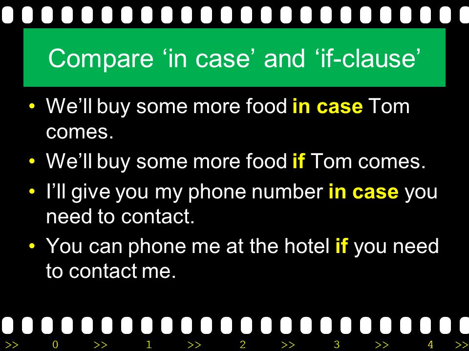 Compare 'in case' and 'if-clause'