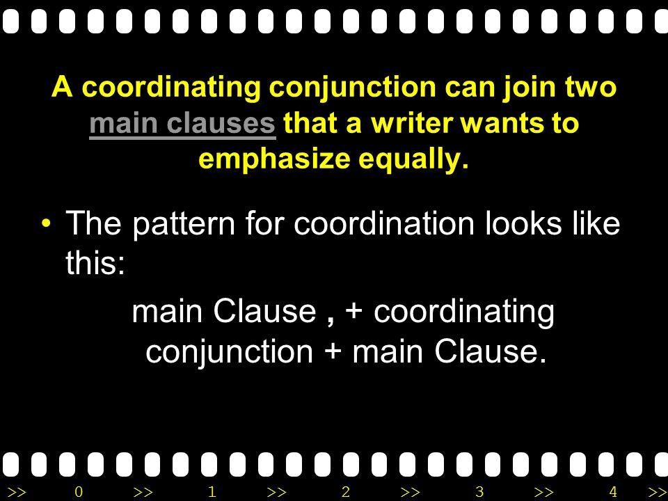 main Clause , + coordinating conjunction + main Clause.