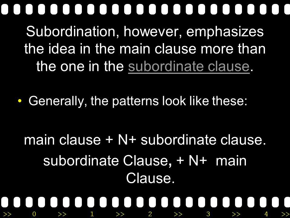 main clause + N+ subordinate clause.
