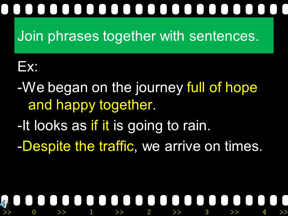Join phrases together with sentences.