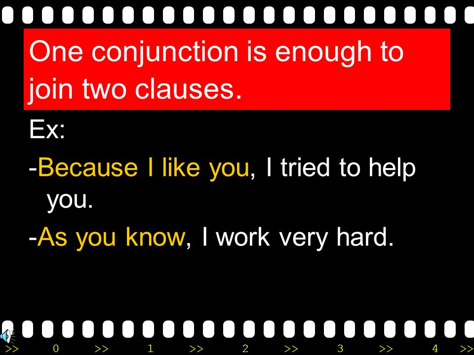 One conjunction is enough to join two clauses.