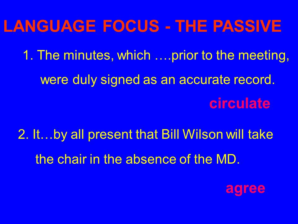 LANGUAGE FOCUS - THE PASSIVE