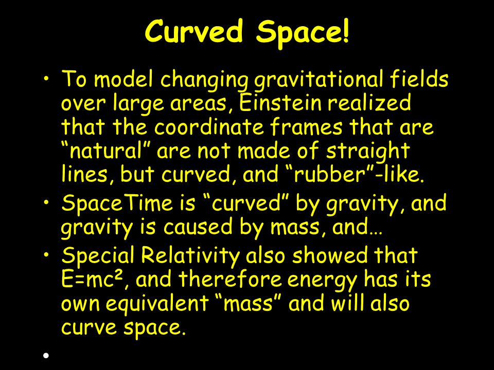 Curved Space!