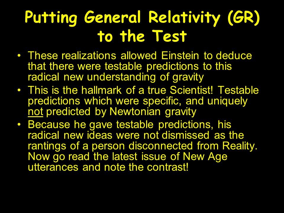 Putting General Relativity (GR) to the Test