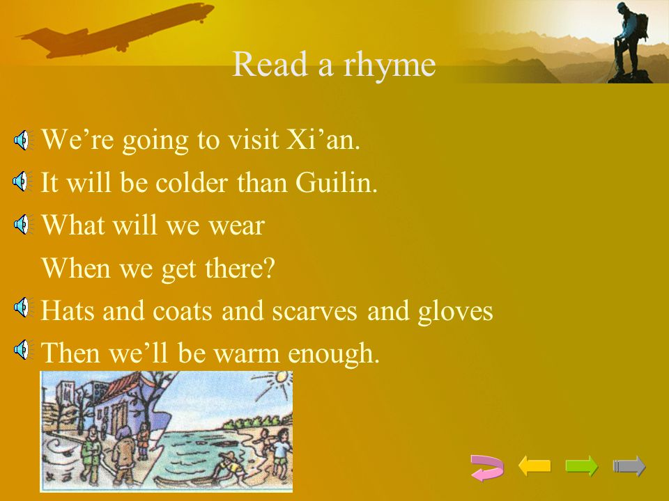 Read a rhyme We're going to visit Xi'an.