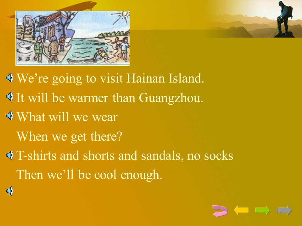 We're going to visit Hainan Island.