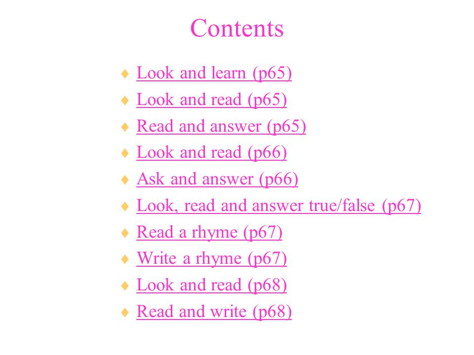 Contents Look and learn (p65) Look and read (p65)