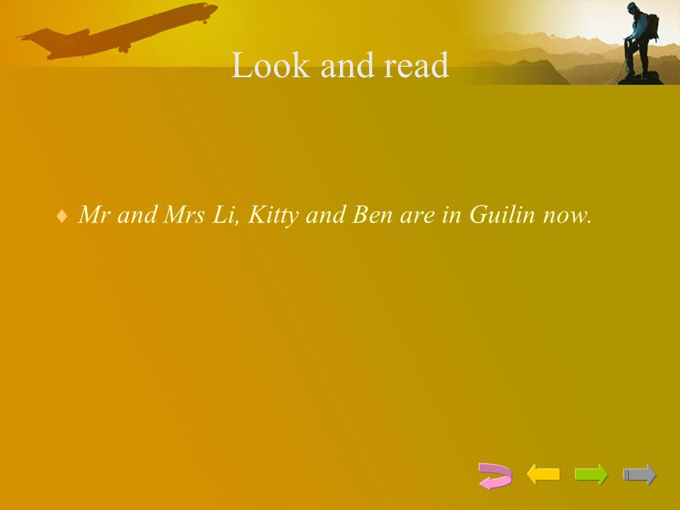 Look and read Mr and Mrs Li, Kitty and Ben are in Guilin now.