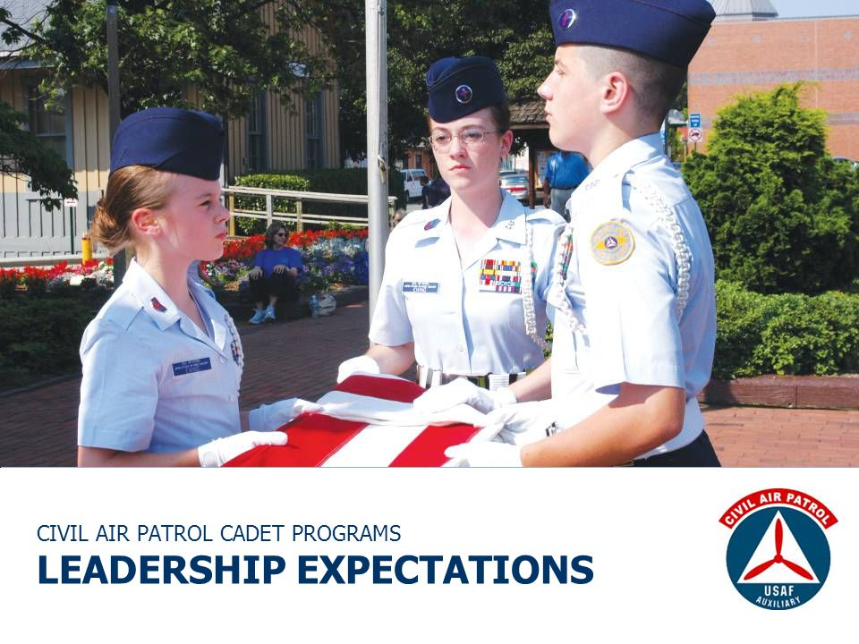 CIVIL AIR PATROL CADET PROGRAMS LEADERSHIP EXPECTATIONS