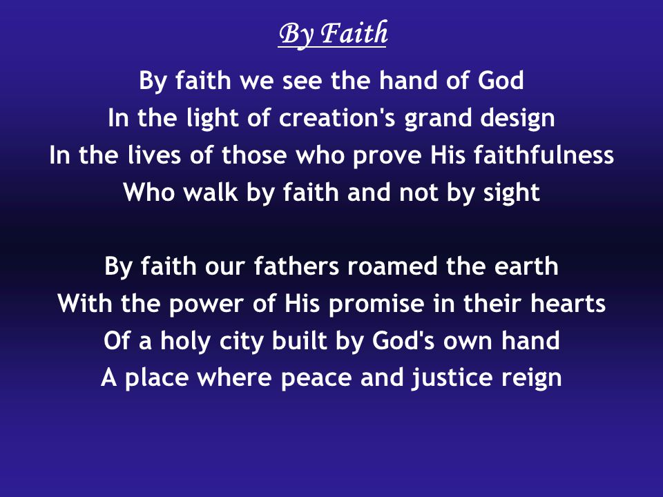By Faith By faith we see the hand of God