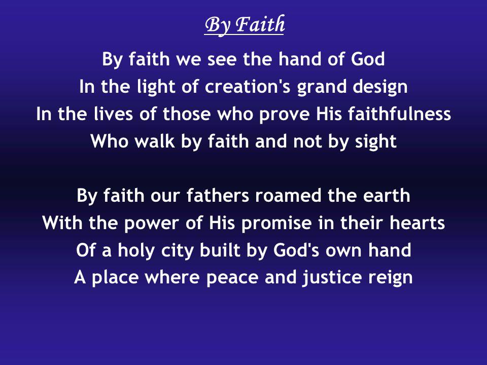 By Faith By faith we see the hand of God