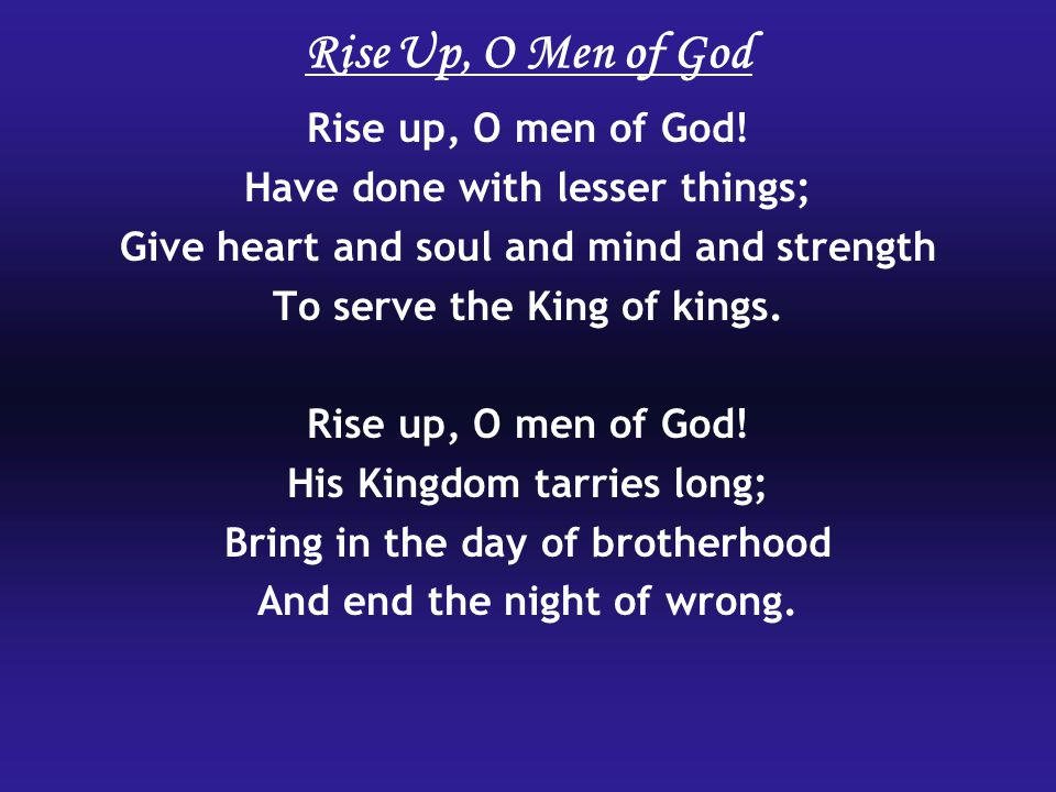 Rise Up, O Men of God Rise up, O men of God!