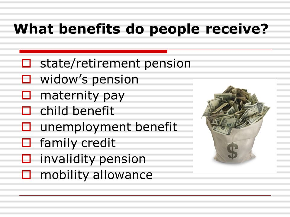 What benefits do people receive