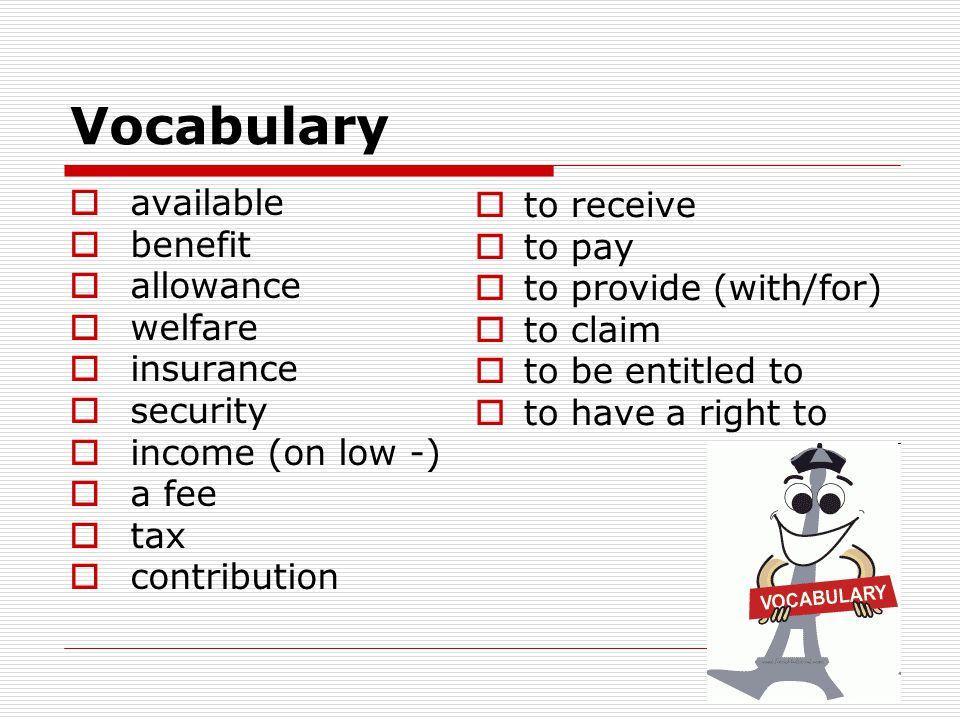 Vocabulary available to receive benefit to pay allowance