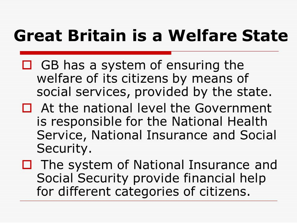 Great Britain is a Welfare State
