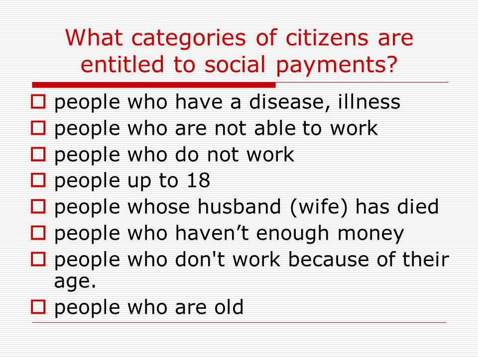 What categories of citizens are entitled to social payments
