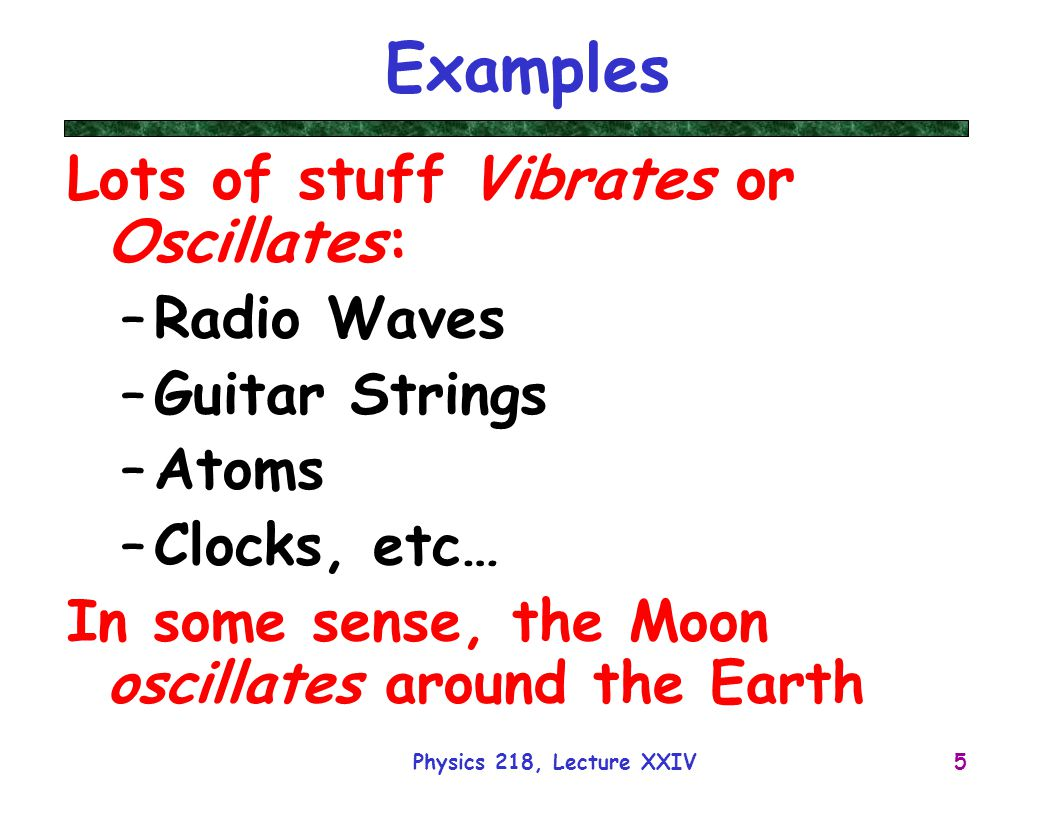 Examples Lots of stuff Vibrates or Oscillates: Radio Waves