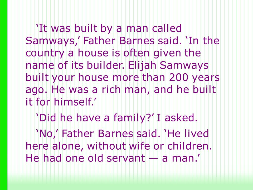 'It was built by a man called Samways,' Father Barnes said