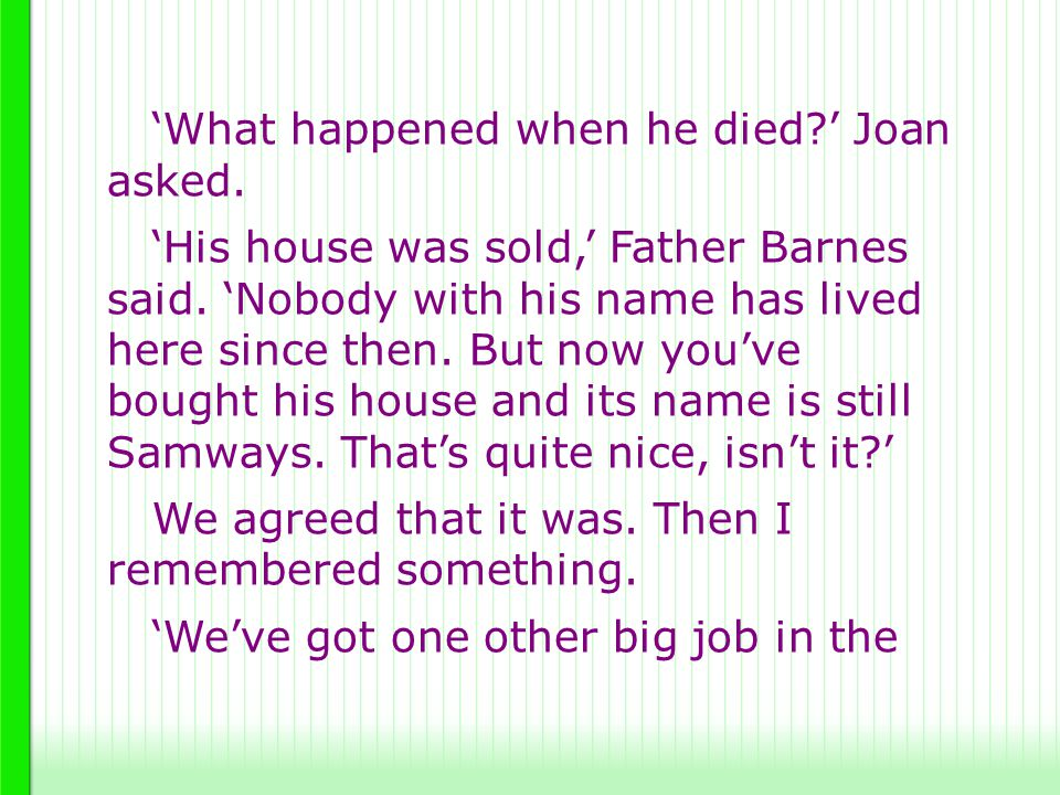 'What happened when he died ' Joan asked.