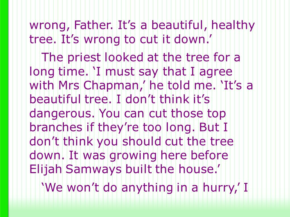 wrong, Father. It's a beautiful, healthy tree