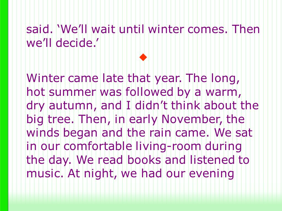 said. 'We'll wait until winter comes. Then we'll decide.'